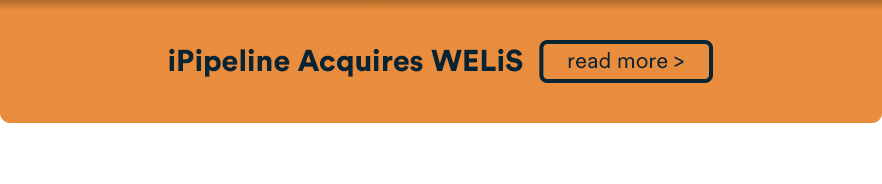 iPipeline Acquires WELiS - read more